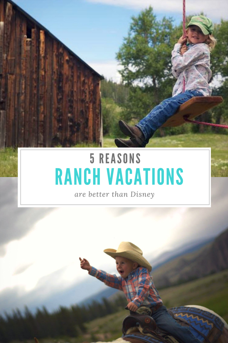 5 Reasons Ranch Vacations are Better Than Disney