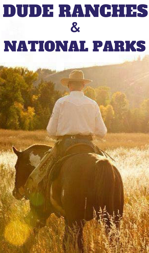 Most dude ranch vacations feature all-inclusive ranch stays. But there are ranches out there that relish & promote their proximity to a national park.