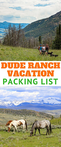 The ultimate packing list for a dude ranch vacation! Find out what to pack for your family's ranch trip, from the usual cowboy boots and hats to specialized gear for hiking, fly fishing, riding, and more.