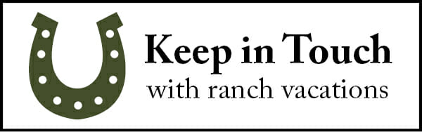 Email Marketing Sign Up newsletter Keep in Touch with Ranch Vacations