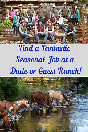 Looking for your next great adventure and seasonal job? Look no further than a dude or guest ranch!