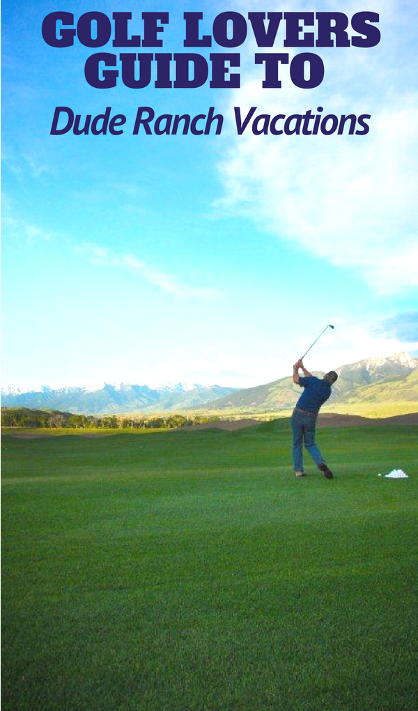 Dude Ranch vacations are a great way to combine a unique and unforgettable holiday with a golf excursion, no need to travel far to hit the fairways!