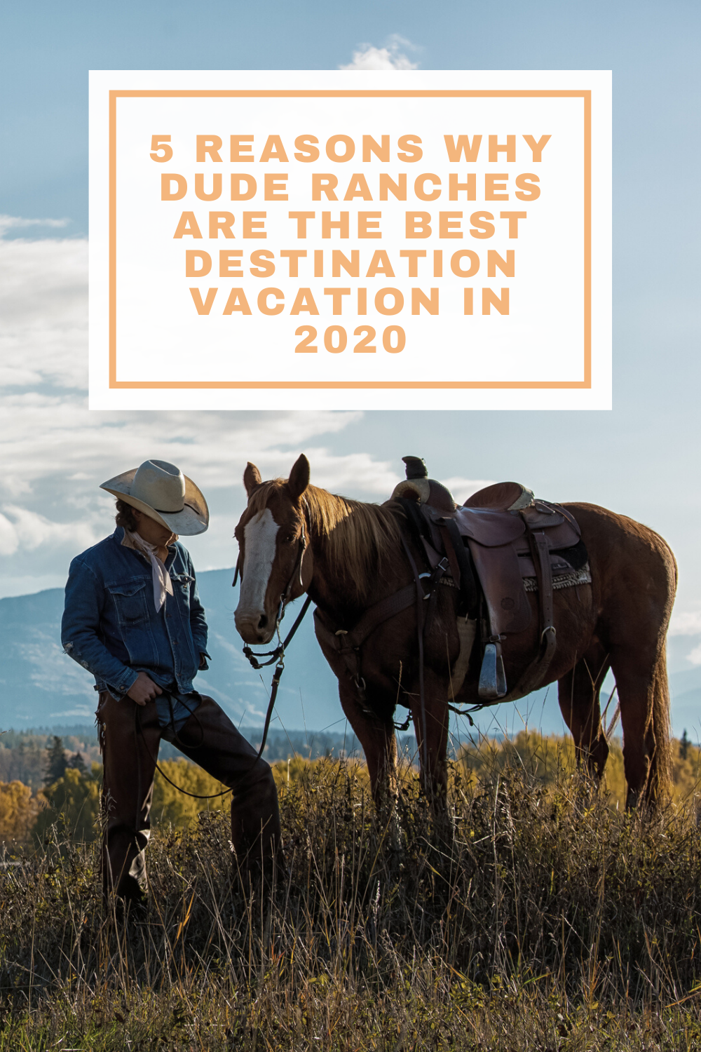 5 Reasons Why Dude Ranches are the Best Destination Vacation in 2020